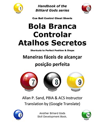 9781625052056: Bola Branca Controlar Atalhos Secretos: Maneiras fáceis de alcançar posição perfeita