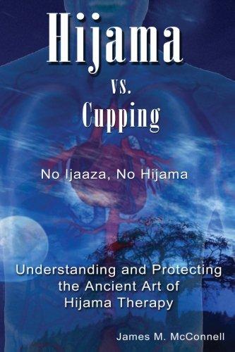 9781625070029: Hijama vs. Cupping: No Ijaaza, No Hijama Understanding and Protecting the Ancient Art of Hijama Therapy