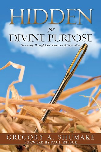 Hidden for Divine Purpose: Gregory A. Shumake