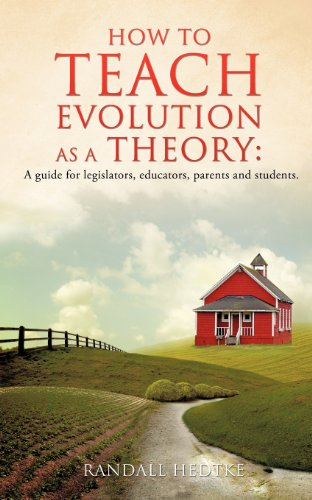 9781625090911: How to teach evolution as a theory: A guide for legislators, educators, parents and students.