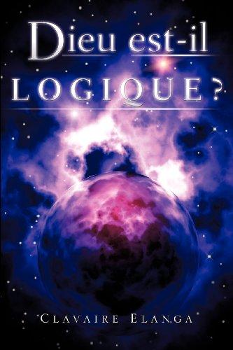 9781625091758: Dieu est-il Logique ?
