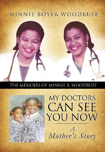 My Doctors Can See You Now: Woodruff, Minnie Boyer