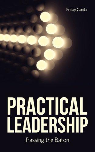 PRACTICAL LEADERSHIP: Friday Ganda