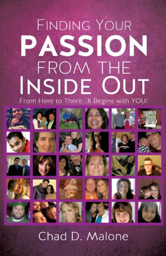 Finding Your Passion from the Inside Out: Chad D. Malone