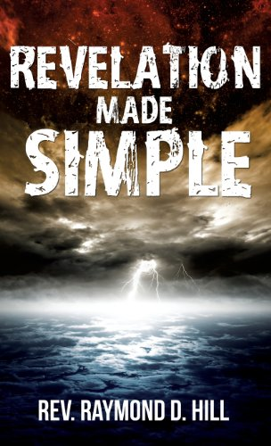 Revelation Made Simple: Rev Raymond D. Hill