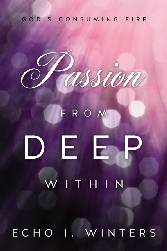 9781625096630: Passion from Deep Within