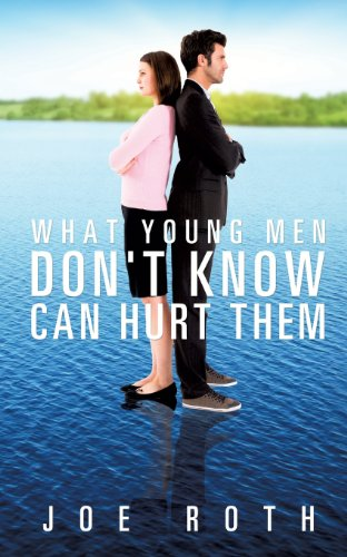 9781625097521: What Young Men Don't Know Can Hurt Them