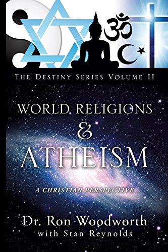 9781625097552: World Religions & Atheism: A Christian Perspective the Destiny Series Volume II