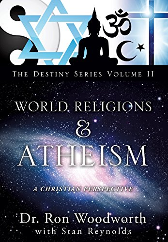 9781625097576: World Religions & Atheism: A Christian Perspective the Destiny Series Volume II