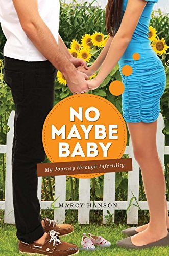 9781625100511: No Maybe Baby: My Journey Through Infertility