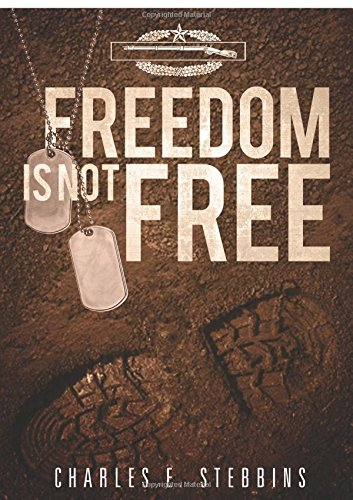 Freedom Is Not Free: Charles E. Stebbins