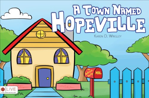 A Town Named Hopeville: Wrigley, Karen D.