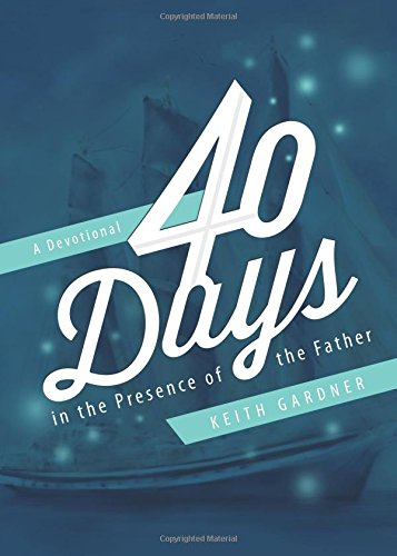 9781625102294: 40 Days in the Presence of the Father