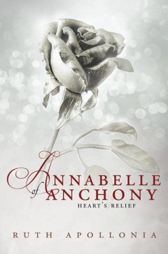 9781625102690: Annabelle of Anchony: Heart's Relief