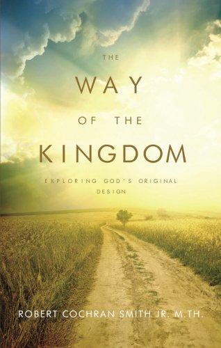 The Way of the Kingdom: Robert Cochran Smith