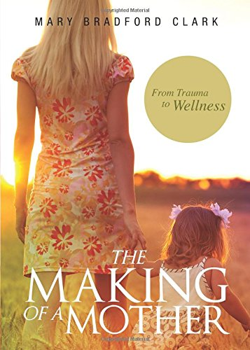 9781625103024: The Making of a Mother