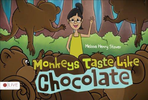 Monkeys Taste Like Chocolate: Stover, Melissa Henry