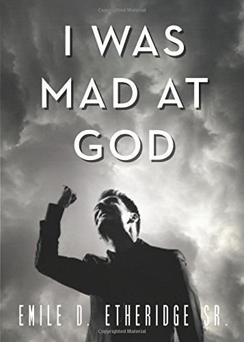 9781625104304: I Was Mad at God