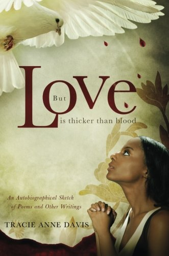 But Love Is Thicker than Blood: Tracie Anne Davis