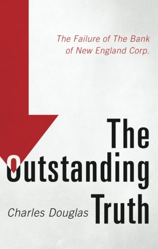 9781625104953: The Outstanding Truth: The Failure of the Bank of New England Corp.