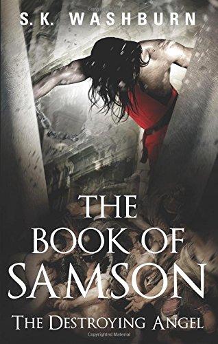 The Book of Samson: The Destroying Angel: Washburn, S. K.