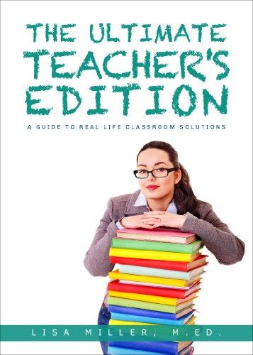 The Ultimate Teacher's Edition: Lisa Miller, M.Ed.