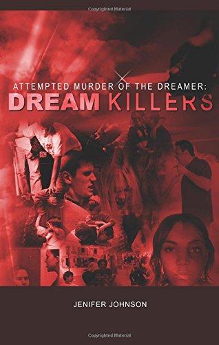 Attempted Murder of the Dreamer: Dream Killers: Johnson, Jenifer D.