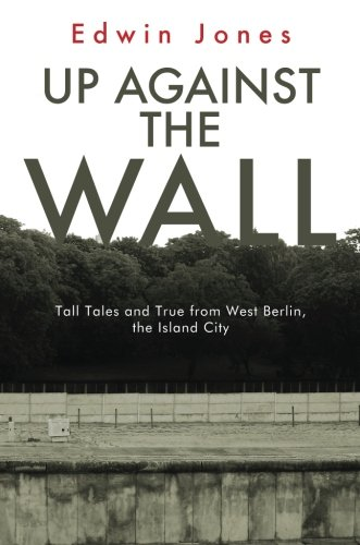 9781625107206: Up Against the Wall