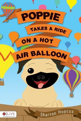 9781625108074: POPPIE TAKES A RIDE ON A HOT AIR BALLOON