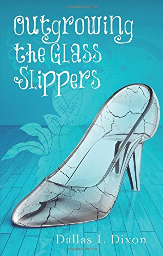 9781625109170: Outgrowing the Glass Slippers