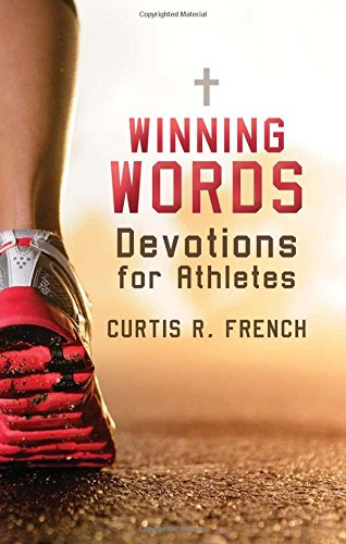 Winning Words : Devotions for Athletes: Curtis R. French
