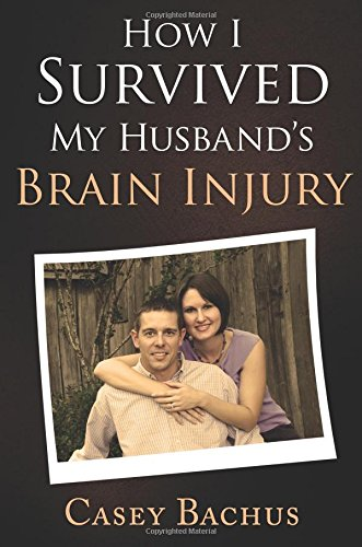 9781625109750: How I Survived My Husband's Brain Injury