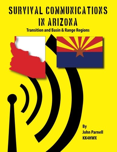 9781625120014: Survival Communications in Arizona: Transition Zone and Basin & Range Regions