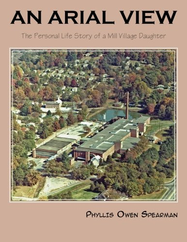 9781625124401: An Arial View: The Personal Life Story of a Mill Village Daughter