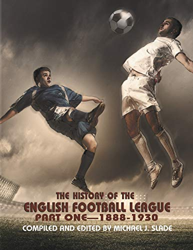 9781625161833: The History of the English Football League: Part One--1888-1930