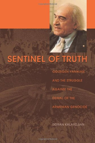 9781625162717: Sentinel of Truth: Gourgen Yanikian and the Struggle Against the Denial of the Armenian Genocide