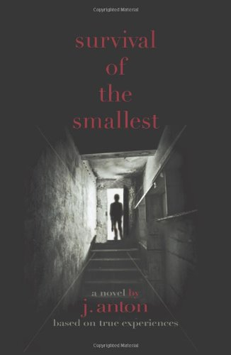 9781625164278: Survival of the Smallest: A Novel Based on True Experiences