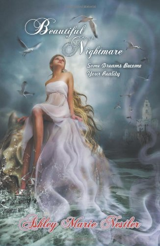9781625164650: Beautiful Nightmare: Some Dreams Become Your Reality