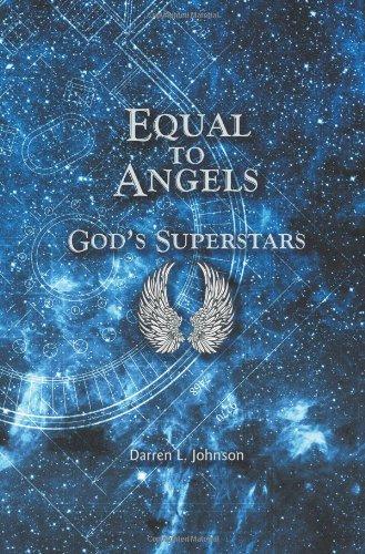 9781625165350: Equal to Angels: God's Superstars