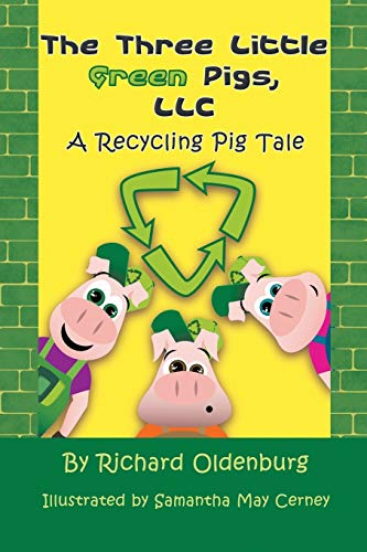 9781625166494: The Three Little Green Pigs, LLC: A Recycling Pig Tale