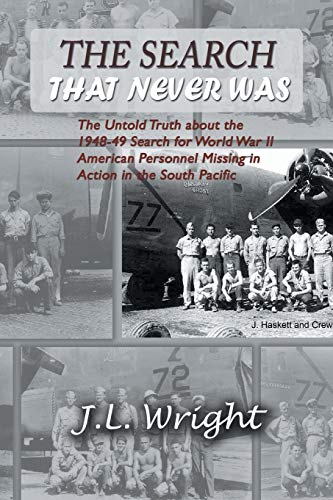 The Search That Never Was: The Untold Truth about the 1948-49 Search for World War II American ...
