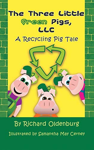 9781625167538: The Three Little Green Pigs, LLC: A Recycling Pig Tale