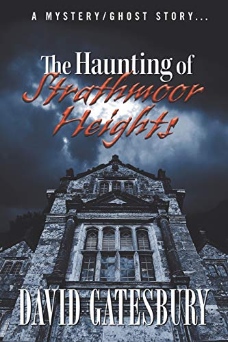 9781625167781: The Haunting of Strathmoor Heights: A Mystery/Ghost Story