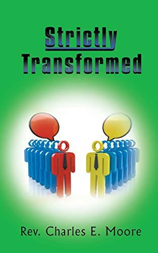Strictly Transformed (Paperback): Rev. Charles E.