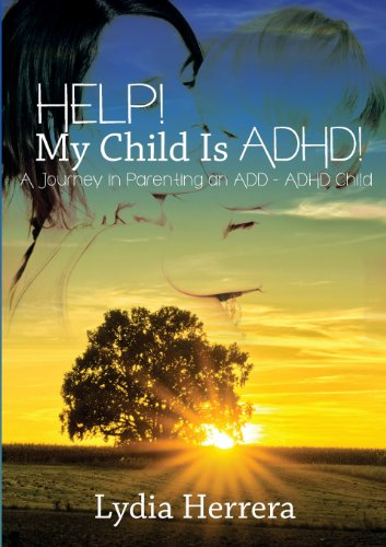 9781625170873: Help! My Child Is ADHD! a Journey in Parenting an Add - ADHD Child