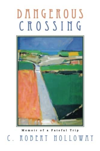 9781625170996: Dangerous Crossing