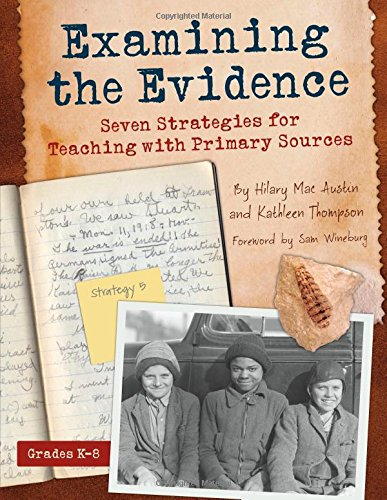 9781625216304: Examining the Evidence: Seven Strategies for Teaching with Primary Sources (Maupin House)