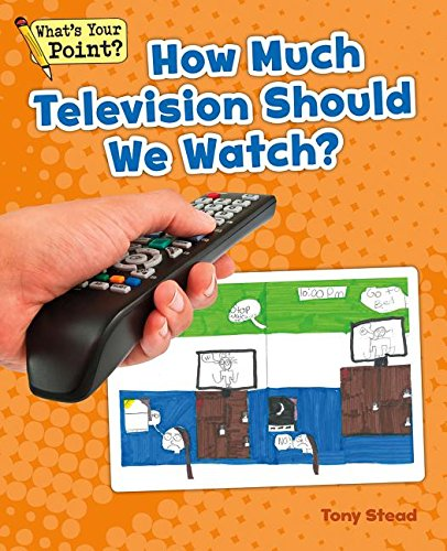 How Much Television Should We Watch?: Stead, Tony