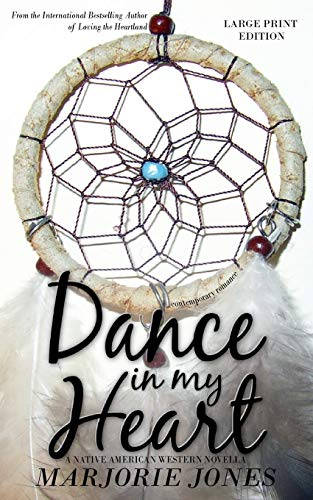 9781625220349: Contemporary Romance: Dance In My Heart - A Native American Western Novella