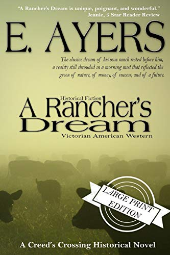 9781625220400: Historical Fiction: A Rancher's Dream - Victorian American Western (Creed's Crossing) (Volume 2)